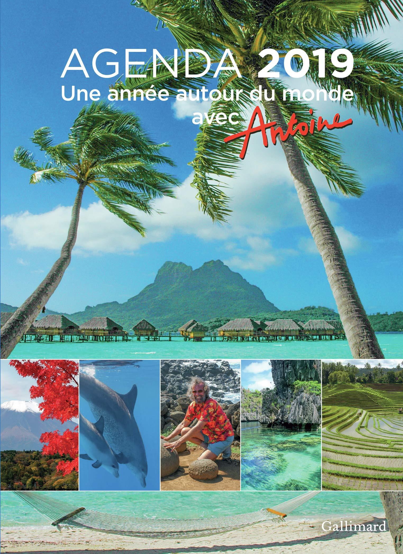 Agenda Une année autour du monde avec Antoine Broché – 6 septembre 2018 Gallimard Loisirs 2742455809 Agendas Agendas adulte