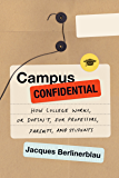 Campus Confidential: How College Works, or Doesn't, for Professors, Parents, and Students