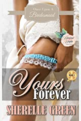 Yours Forever (Once Upon a Bridesmaid Book 1) Kindle Edition