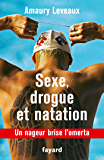 Sexe, drogue et natation : Un nageur brise l'omerta (Documents)