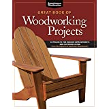 Great Book of Woodworking Projects: 50 Projects for Indoor Improvements and Outdoor Living from the Experts at American Woodw