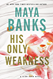 His Only Weakness: A Slow Burn Novel (Slow Burn Novels)