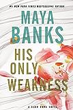 His Only Weakness: A Slow Burn Novel (Slow Burn Novels)
