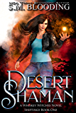Desert Shaman: Whiskey Witches Supernatural Thriller (Whiskey Witches - Shiftings Book 1)