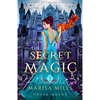 The Secret of Magic: Rebels & Spies (Academy of Falling Kingdoms Book 2)