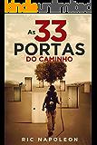 As 33 Portas do Caminho