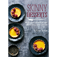 Skinny Desserts: 80 flavour-packed recipes of less than 300 calories (Skinny series)