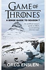 Game of Thrones: A Binge Guide to Season 7