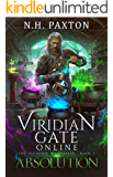 Viridian Gate Online: Absolution: A litRPG Adventure (The Alchemic Weaponeer Book 2)