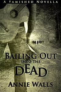 Bailing Out into the Dead: A Famished Novella