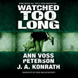 Watched Too Long: A Thriller: Val Ryker, Book 3.5