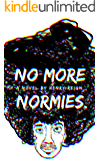 No More Normies: The First Notebook