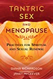 Tantric Sex and Menopause: Practices for
