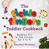 The Tickle Fingers Toddler Cookbook: Hands-on Fun in the Kitchen for 1 to 4s