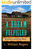 A Dream Fulfilled - Settlers of South Park - Book 1