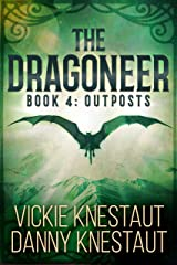 The Dragoneer: Book 4: Outposts Kindle Edition