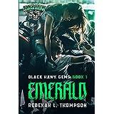 Emerald: Black Hawk Gems Book 1 (Black Hawk Gems MC)