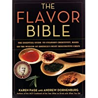 The Flavor Bible: The Essential Guide to Culinary Creativity, Based on the Wisdom of America's Most: The Essential Guide…