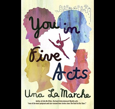 Amazon Com You In Five Acts Ebook Lamarche Una Kindle Store