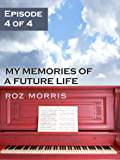 My Memories of a Future Life - Episode 4 of 4: The Storm