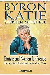 Eintausend Namen für Freude: Leben in Harmonie mit dem Tao (German Edition) Kindle Edition