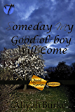 Someday My Good Ol' Boy Will Come (Quad Series Book 3)
