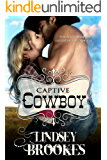 CAPTIVE COWBOY (Captured Hearts Series Book 2)