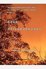 Dark Neighborhoods (Dark Journeys Trilogy Book 1) Kindle Edition