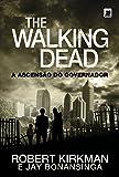 The Walking Dead. A Ascensão do Governador
