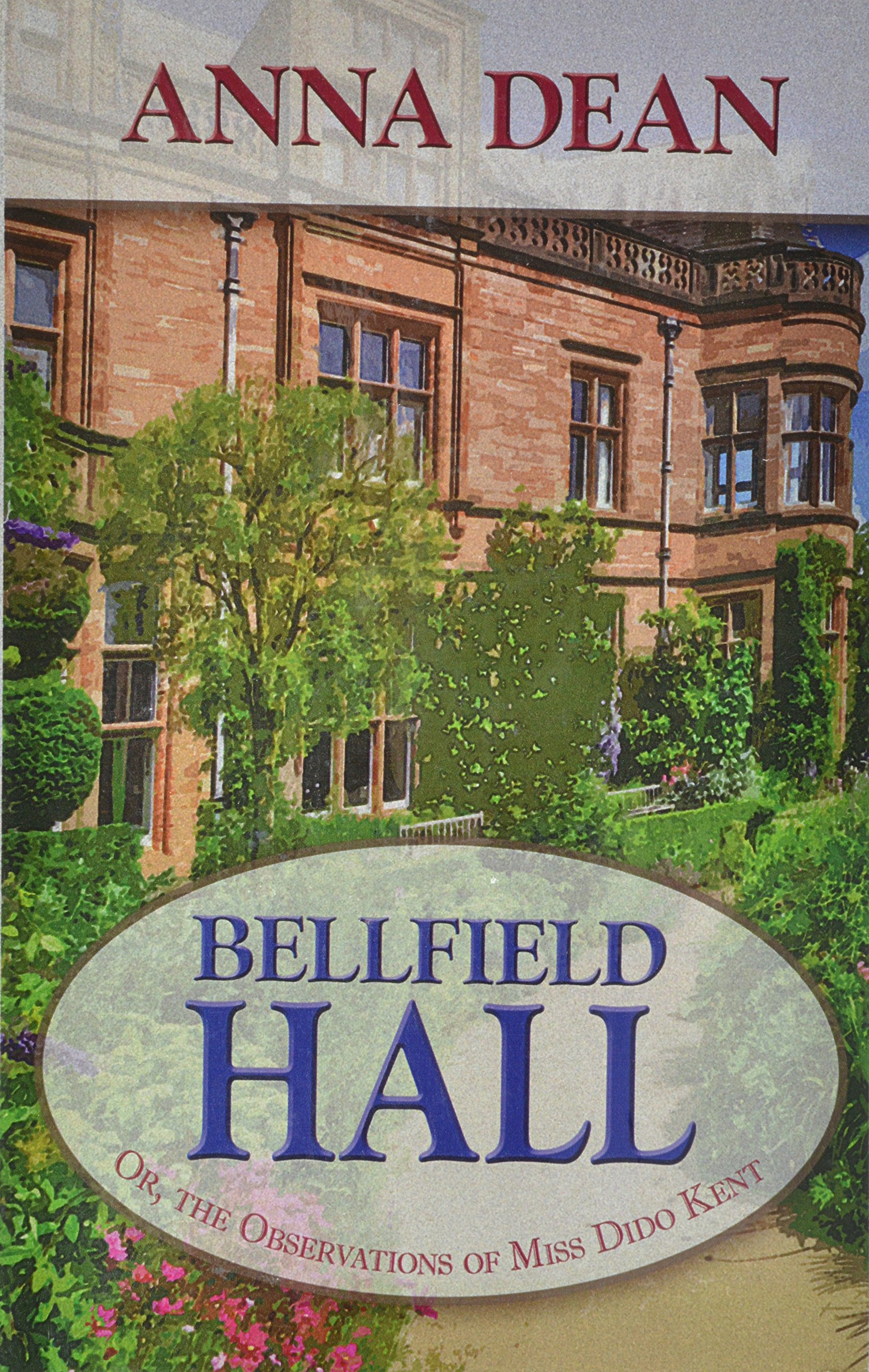 Bellfield Hall: Or, The Observations of Miss Dido Kent (A Dido Kent Mystery) PDF ePub fb2 book