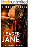 Leader Jane (A.I. Destiny Book 6)