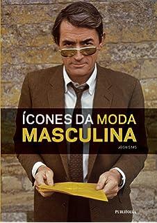 Ícones da Moda Masculina (Em Portuguese do Brasil)