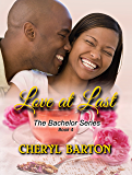 Love at Last (The Bachelor Series Book 4)