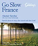 Go Slow France (Alastair Sawday's Special Places to Stay)