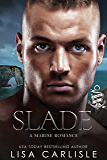 Slade: A Friends to Lovers, Marriage of Convenience Marine Romance (Anchor Me Book 5)