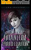 Quantum Proliferation: A Near-Future CyberPunk Thriller (Entangled Fates Book 2)