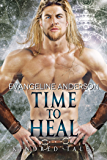 Time to Heal: A Kindred Tales Novel: Brides of the Kindred