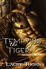 Tempting the Tiger (Awakening Pride Book 2) Kindle Edition