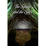 The Stump and the Spire (The Book of Deacon)
