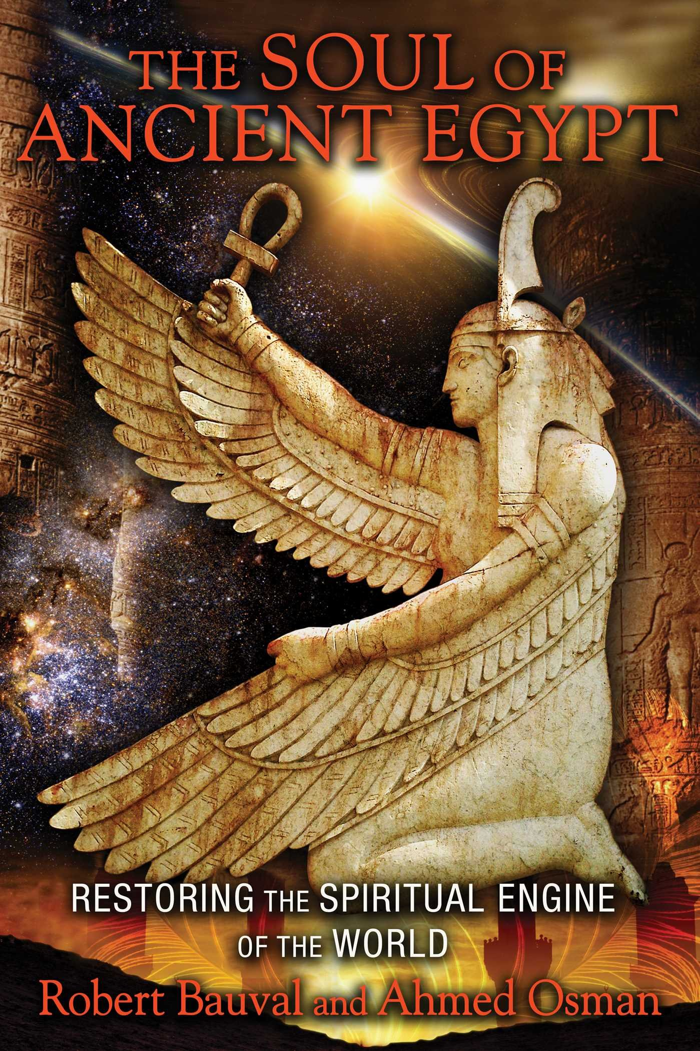 Image for The Soul of Ancient Egypt  Restoring the Spiritual Engine of the World