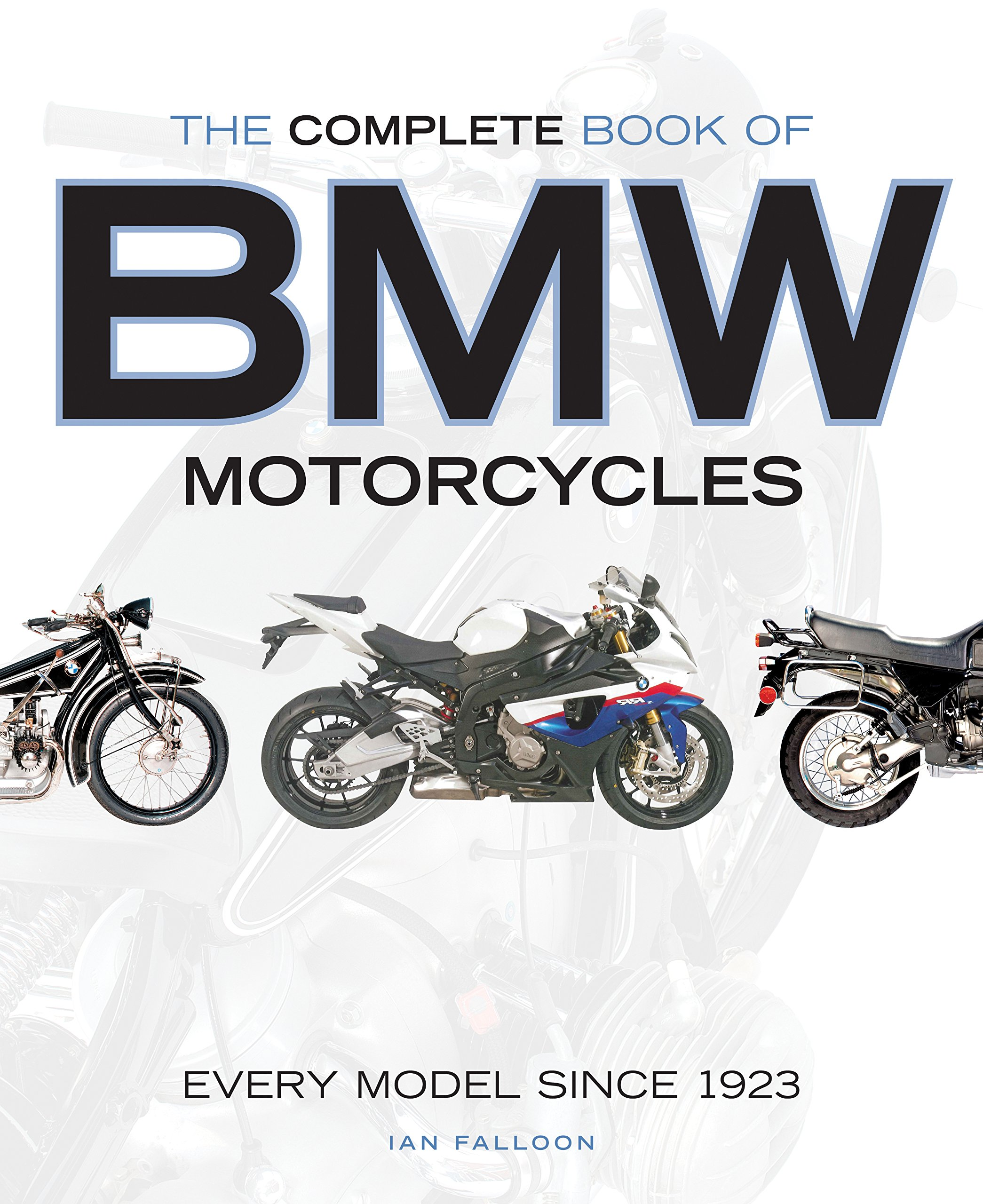 The Complete Book Of Bmw Motorcycles Every Model Since 1923 Ian Top Line Bikes Falloon 9780760347270 Books