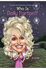 Who Is Dolly Parton? (Who Was?) Kindle Edition
