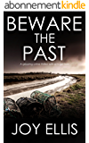 BEWARE THE PAST a gripping crime thriller with a huge twist (English Edition)