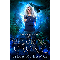 Becoming Crone (The Crone Wars Book 1)