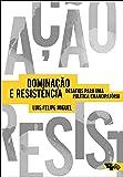 Dominação e Resistência. Desafios Para Uma Política Emancipatória