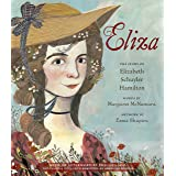 Eliza: The Story of Elizabeth Schuyler Hamilton: With an Afterword by Phillipa Soo, the Original Eliza from Hamilton: An Amer