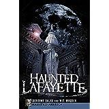 Haunted Lafayette (Haunted America)