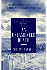 An Unlamented Death (The Dr Adam Bascom Mysteries Book 1) Kindle Edition