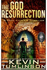 The God Resurrection: A Dan Kotler Archaeological Thriller Kindle Edition