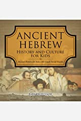 Ancient Hebrew History and Culture for Kids | Ancient History for Kids | 6th Grade Social Studies Kindle Edition